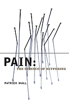 Pain : the science of suffering