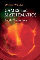 Games and mathematics : subtle connections