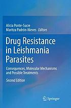 Drug resistance in leishmania parasites : consequences, molecular mechanisms and possible treatments