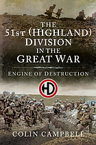 The 51st (Highland) Division in the Great War : engine of destruction