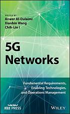 5G Networks : Fundamental Requirements, Enabling Technologies, and Operations Management.