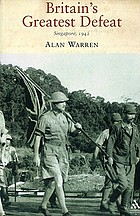 Singapore 1942 : Britain's greatest defeat
