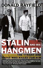 Stalin and his hangmen : the tyrant and those who killed for him