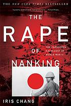 The rape of Nanking : the forgotten holocaust of World War II