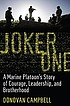 Joker One : a Marine platoon's story of courage,... by  Donovan Campbell