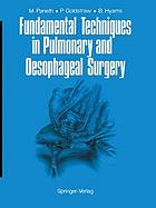 Fundamental techniques in pulmonary and oesophageal surgery