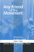 Any friend of the movement networking for birth control 1920-1940