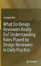 What do design reviewers really do : understanding roles played by design reviewers in daily practice