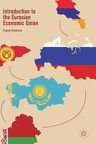 Introduction to the Eurasian Economic Union