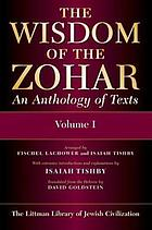 The wisdom of the Zohar : an anthology of texts