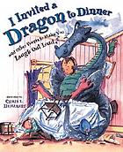 I invited a dragon to dinner : and other poems to make you laugh out loud