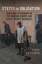 States of obligation : taxes and citizenship in the Russian Empire and early Soviet Republic