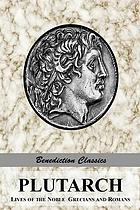 Plutarch: lives of the noble Grecians and Romans : [complete and unabridged]
