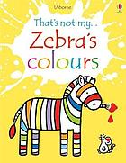 That's not my zebra's colours
