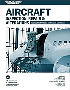 Aircraft Inspection, Repair & Alterations : Acceptable Methods, Techniques & Practices (FAA AC 43.13-1B and 43.13-2B).