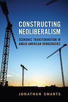 Constructing neoliberalism : economic transformation in Anglo-American democracies