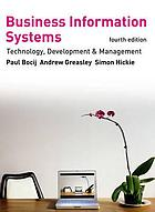 Business information systems : technology, development and management