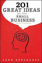 201 Great Ideas for Your Small Business.