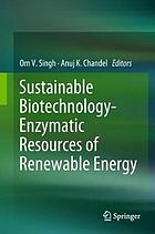 Sustainable biotechnology-enzymatic resources of renewable energy