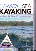 Coastal sea kayaking in New Zealand : a practical touring manual