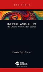 Infinite animation : the life and work of Adam Beckett