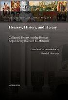 Hearsay, History, and Heresy : Collected Essays on the Roman Republic by Richard E. Mitchell