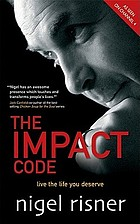 The impact code : live the life you deserve