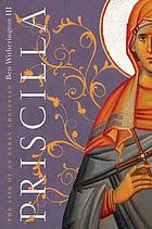 Priscilla : the life of an early Christian