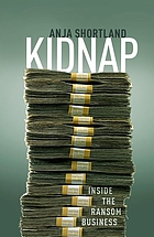 Kidnap : inside the ransom business