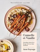 Cannelle et Vanille : nourishing, gluten-free recipes for every meal and mood