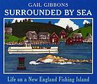 Surrounded by sea : life on a New England fishing island