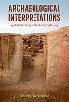 Archaeological interpretations : symbolic meaning within Andesprehistory