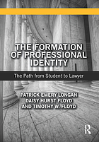 The formation of professional identity : the path from student to lawyer
