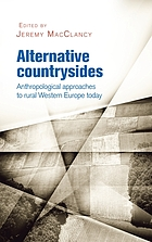 Alternative countrysides : anthropological approaches to rural Western Europe today