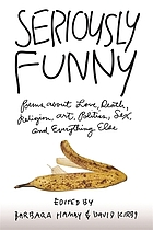 Seriously funny : poems about love, death, religion, art, politics, sex, and everything else
