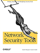 Network security tools : [writing, hacking, and modifying security tools]
