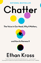 Book cover for Chatter : the voice in our head, why it matters, and how to harness it.