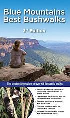Blue mountains best bushwalks : the bestselling colour guide to over 60 fantastic walks