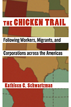The chicken trail : following workers, migrants, and corporations across the Americas