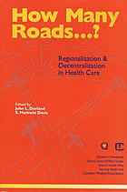 How many roads-- ? : Queen's-CMA Conference on Regionalization & Decentralization in Health Care