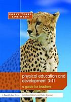Physical education and development 3-11 : a guide for teachers