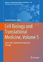 Cell biology and translational medicine. Volume 5, Stem cells: translational science to therapy