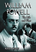 William Powell : the life and films