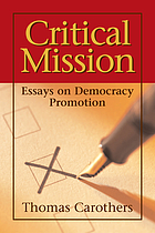 Critical mission : essays on democracy promotion
