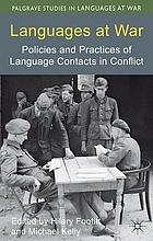 Languages at war : policies and practices of language contacts in conflict