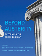 Beyond austerity : reforming the Greek economy