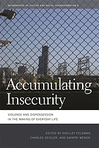 Accumulating insecurity : violence and dispossession in the making of everyday life