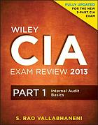 Wiley CIA Exam Review 2013, Part 1, Internal Audit Basics.