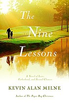 The nine lessons : a novel of love, fatherhood, and second chances