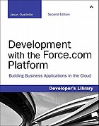 Development with the Force.com platform : building business applications in the cloud